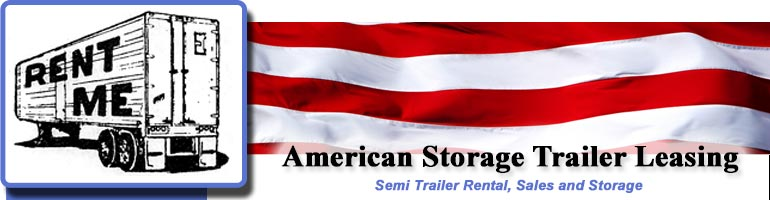 American Storage Trailer Leasing rents trailers and stores your property on site.